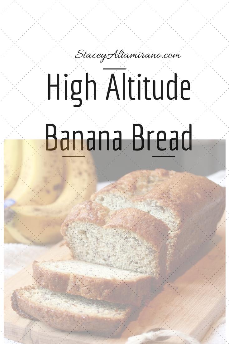 High Altitude Banana Bread Staceyaltamirano